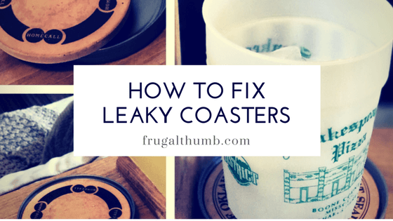 How to fix leaky coasters