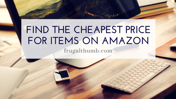 Find the cheapest price for items on Amazon