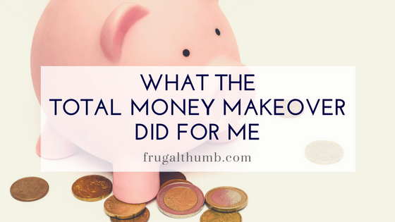 What The Total Money Makeover Did For Me