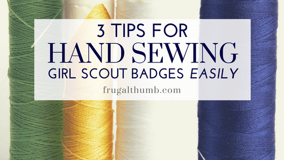 Tips for Hand Sewing Girl Scout Badges Easily