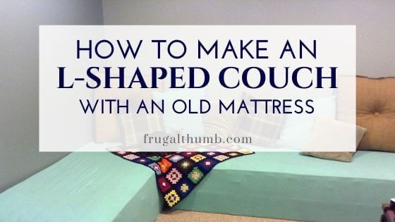 How to Make an L-Shaped Couch from an Old Mattress