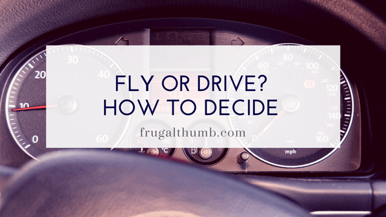 Fly or Drive? How to Decide
