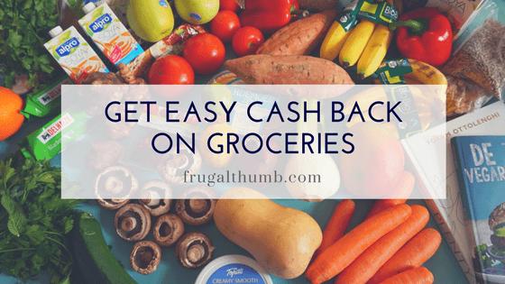 Get Easy Cash Back on Groceries