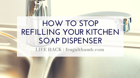 How to Stop Refilling Your Kitchen Sink Soap Dispenser