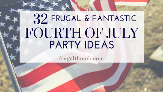 32 Frugal and Fantastic Fourth of July Party Ideas