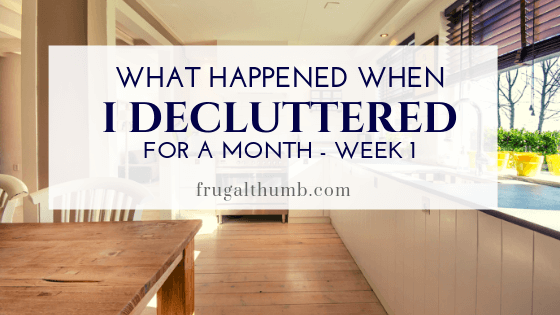 31 days to clutter free life - week 1