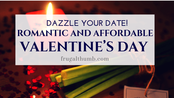 Plan a romantic and affordable Valentine's Day