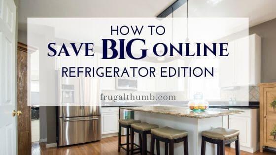 save big on a new refrigerator